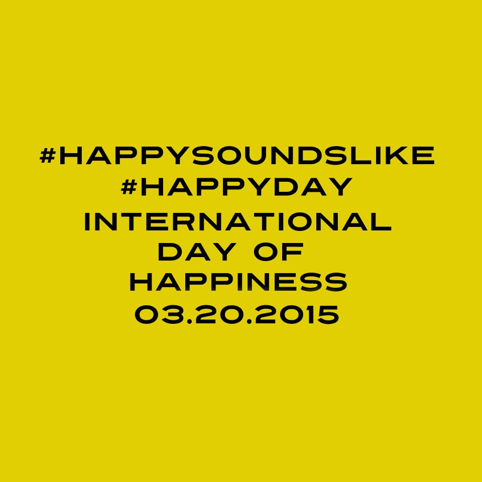 #Happyday, Pharrell Williams, Craig David Butler, International Day of Happiness, United Nations